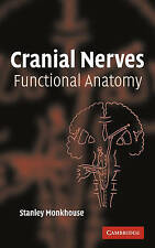 Cranial Nerves: Functional Anatomy, Monkhouse, Stanley, New, Paperback