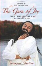 The Guru of Joy: Sri Sri Ravi Shankar and the Art