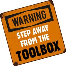 Funny STEP AWAY FROM THE TOOLBOX Tool Box / Chest Bag vinyl car sticker decal