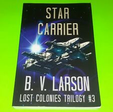 Star Carrier (Lost Colonies Book #3) by B. V. Larson (Paperback) FREE SHIPPING!