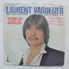 LAURENT VAGUENER Notre vie c est la musique EUROVISION Monte Carlo 1979  SG 695