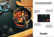 PUBLICITE  ADVERTISING  1994   SCHOLTES  table de cuisson DUOLIGHT ( 2 pages)