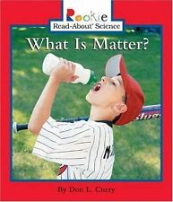 Rookie Read-About Science Ser. Physical Science: What Is Matter? by Don L....
