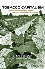 Tobacco Capitalism: Growers, Migrant Workers, and the Changing Face of a Global