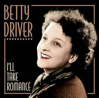 Betty Driver - I'll Take Romance [CD]