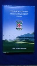COTTESLOE GOLF CLUB: A CENTENARY HISTORY 1908-2008 Perth W.A. Graham McEachran