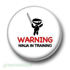Warning Ninja In Training 1 Inch / 25mm Pin Button Badge Karate Martial Arts Kid