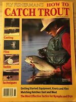 1988 Fly Fisherman How To Catch Trout, Casting, Flies, Tackle Technique