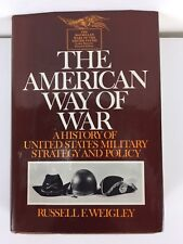 The American Way of War A History of United States Military Strategy and Policy