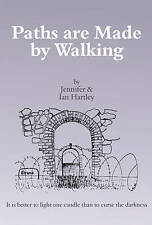 Paths are Made by Walking by Jennifer Hartley, Ian Hartley (Paperback, 2013)