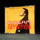 D Ream - Things Can Seulement Attraper Better - cd de musique EP