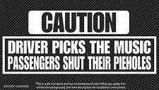 "Caution Driver Picks the Music Die Cut Decal Vinyl Sticker 3.5""X9"" Funny JDM"