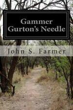 Gammer Gurton's Needle by John S. Farmer (2015, Paperback)