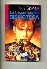 Jerry Spinelli # LA TESSERA DELLA BIBLIOTECA # Mondadori 1998 # 1A ED.