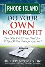 Rhode Island Do Your Own Nonprofit: The Only Gps You Need For 501C3 Tax Exe...