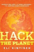Hack the Planet by Eli Kintisch Hardcover BRAND NEW Geoengineering Climate Chang