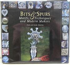 Bits & Spurs: Motifs, Techniques and Modern Makers by Martin – Rare Signed Copy