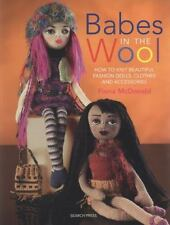 Babes in the Wool : How to Knit Beautiful Fashion Dolls, Clothes and Accessories