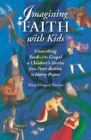 Imagining Faith With Kids: Unearthing Seeds Of The Gospel In Children's Stories
