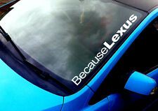 Because Lexus ANY COLOUR Windscreen IS200 16V Hybrid Euro NX Car Vinyl Decal