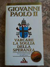 GIOVANNI PAOLO II - VARCARE LA SOGLIA DELLA SPERANZA - I MITI MONDADORI - 1995