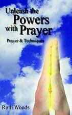 Unleash the Powers with Prayer by Ruth Woods (2005, Paperback)