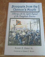 Bouquets from the Cannon's Mouth : Soldiering with the Eighth Regiment of the...