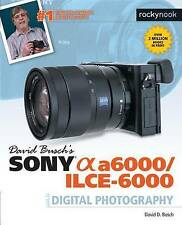 NEW David Busch's Sony Alpha a6000/ILCE-6000 Guide to Digital Photography