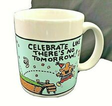 Vtg Hallmark 'Celebrate Like There's No Tomorrow' Happy Birthday Coffee Mug Cup