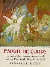 Esprit de Corps: The Art of the Parisian Avant-Garde and the First World War, 1