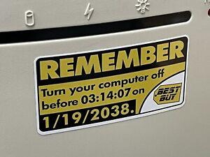Y2K38 UNIX 1/19/2038 Future REMEMBER Best Buy Y2K Case Sticker PC Bug Retro
