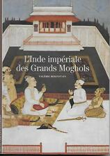DECOUVERTES GALLIMARD N° 320 / L'INDE IMPERIALE DES GRANDS MOGHOLS - HISTOIRE