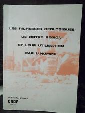 LES RICHESSES GÉOLOGIQUES DE NOTRE RÉGION & LEUR UTILISATION PAR L'HOMME. NORD..