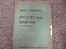 Komatsu PPU241-DAI Gasoline Engine for FG35-2 FG40-2 Shop Service Repair Manual