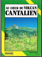 Au coeur du volcan Cantalien - Jean-Marie Bordes - 1989 - 32 pages - 22,4  x 15,