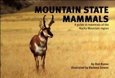Mountain State Mammals: A Guide to Mammals of the Rocky Mountain Region Nature