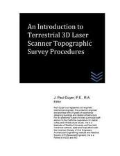 An Introduction to Terrestrial 3D Laser Scanner Topographic Survey Procedures...