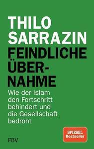 Feindliche Übernahme von Thilo Sarrazin (2018, Gebundene Ausgabe) UNGELESEN