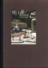 My Life as a Doll - Antique Doll Types incl. Values / In-Depth Illustrated Book