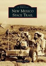 Images of America: New Mexico Space Trail by Joseph T. Page II (2013, Paperback)