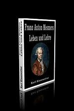 Karl Kiesewetter - Franz Anton Mesmers Leben und Lehre