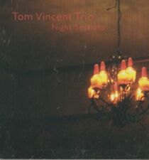 C.D.MUSIC I926   TOM VINCENT TRIO   NIGHT SESSIONS  STILL SEALED  NEW