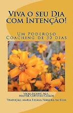 Viva O Seu Dia Com Intenção! : Um Poderoso Coaching de 30 Dias by Vicki...