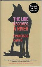SIGNED THE LINE BECOMES A RIVER BY FRANCISCO CANTU NEW FIRST EDITION HARDBACK