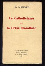 R.P COULET, LA CATHOLICISME ET LA CRISE MONDIALE (CRISE 1929)