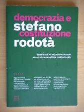Democrazia e costituzione Rodotà Stefano Castelvecchi politica riforma Boschi