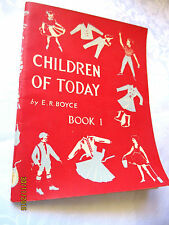E.R. BOYCE Children of Today #1 1961 PB vintage reader with activites & T'notes