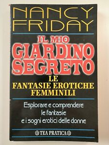 Nancy Friday IL MIO GIARDINO SEGRETO fantasie erotiche femminili 1°ed TEA 1997