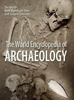THE WORLD ENCYCLOPEDIA OF ARCHAEOLOGY Edited by Dr. Aedeen Cremin | VG Hardcover