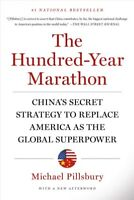 Hundred-Year Marathon : China's Secret Strategy to Replace America As the Glo...